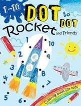 1-10 Dot to Dot Rocket and Friends Coloring book for kids