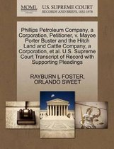 Phillips Petroleum Company, a Corporation, Petitioner, V. Mayoe Porter Buster and the Hitch Land and Cattle Company, a Corporation, et al. U.S. Supreme Court Transcript of Record with Supporting Pleadings
