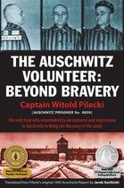 Boek cover The Auschwitz Volunteer van Captain Witold Pilecki