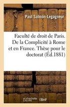 Faculte de droit de Paris. De la Complicite a Rome et en France. These pour le doctorat