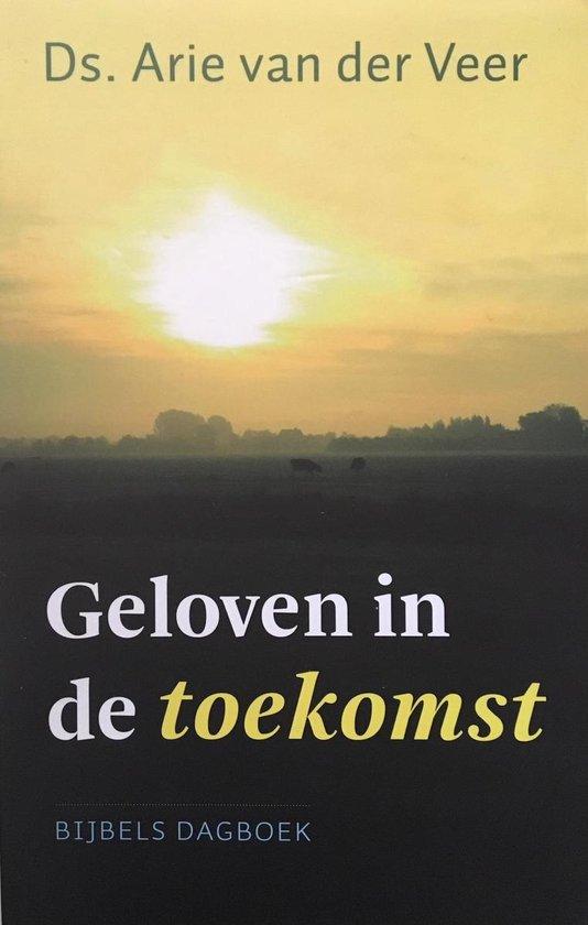 Geloven in de toekomst - Arie van der Veer |