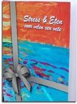 Stress en eten voor velen een vete