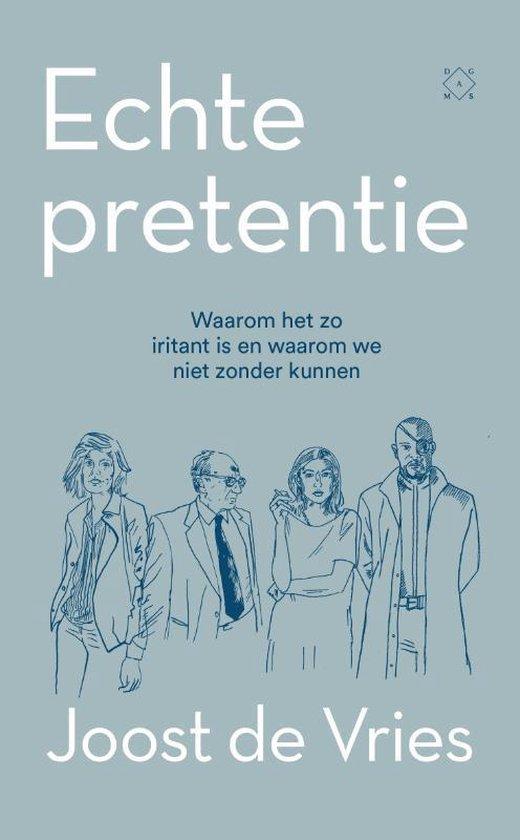 Echte pretentie - Joost de Vries |