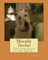 Murphy Tweets!