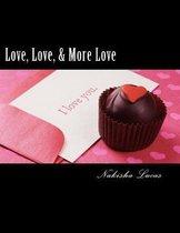 Love, Love, & More Love