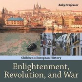 Enlightenment, Revolution, and War - Children's European History