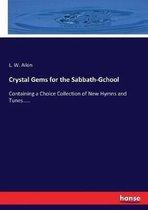 Crystal Gems for the Sabbath-Gchool