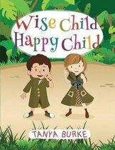 Wise Child Happy Child