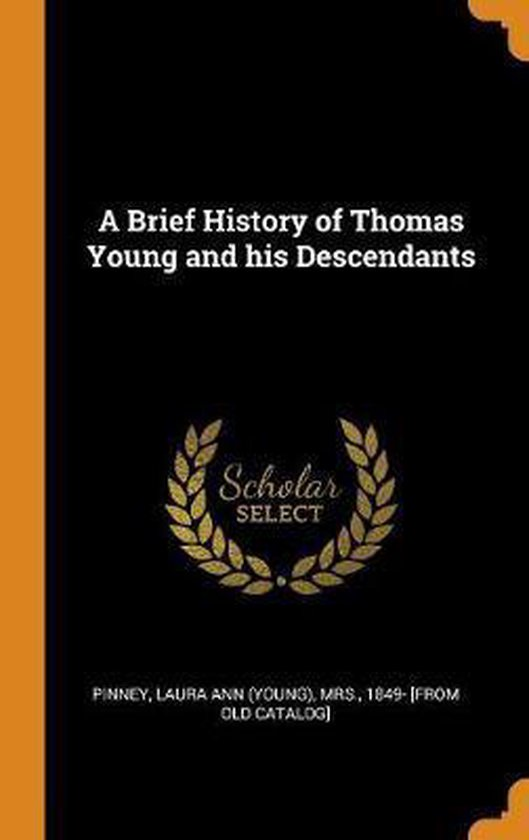 A Brief History of Thomas Young and His Descendants