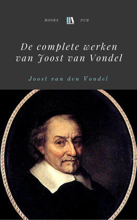 De complete werken van Joost van Vondel - Joost van den Vondel |