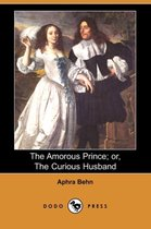 The Amorous Prince; Or, the Curious Husband (Dodo Press)
