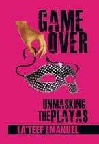 Game Over Unmasking the Playas