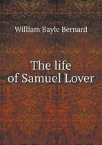 The Life of Samuel Lover