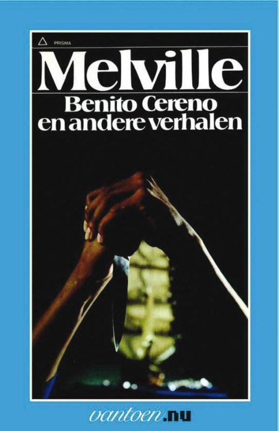 Benito Cereno en andere verhalen - Herman Melville |