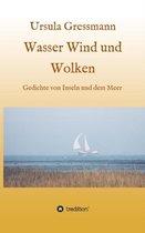 Boek cover Wasser Wind und Wolken van Ursula Gressmann