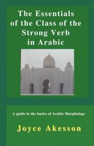 The Essentials of the Class of the Strong Verb in Arabic