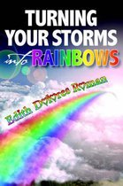 Boek cover Turning Your Storms into Rainbows van Edith Roman