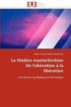 Le Th��tre Maeterlinckien de l''ali�nation � La Lib�ration
