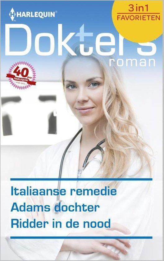 Italiaanse remedie / Adams dochter / Ridder in de nood - Doktersroman Favorieten 451, 3-in-1 - Josie Metcalfe |