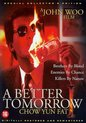 Speelfilm - Better Tomorrow 01