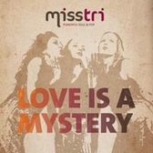 Love Is a Mystery - Misstri