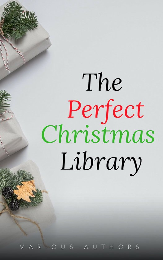 Boek cover The Perfect Christmas Library: A Christmas Carol, The Cricket on the Hearth, A Christmas Sermon, Twelfth Night...and Many More (200 Stories) van Annie Roe Carr (Onbekend)
