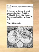 An History of the Earth, and Animated Nature. by Oliver Goldsmith. in Eight Volumes. the Second Edition. Volume 7 of 8