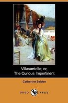 Villasantelle; or, The Curious Impertinent (Dodo Press)