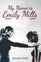 My Name Is Emily Mills