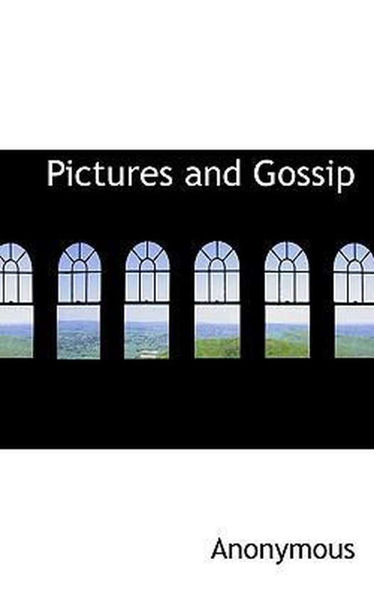 Pictures and Gossip