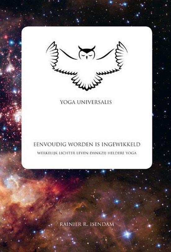 Yoga Universalis: Eenvoudig worden is ingewikkeld