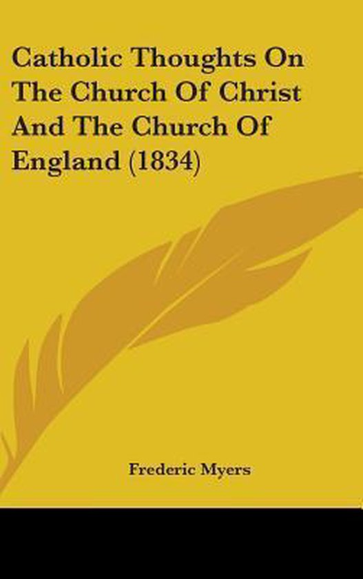 Catholic Thoughts on the Church of Christ and the Church of England (1834)