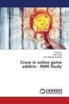 Crave in Online Game Addicts - Fmri Study