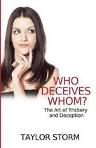 Who Deceives Whom?