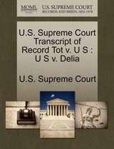 U.S. Supreme Court Transcript of Record Tot V. U S