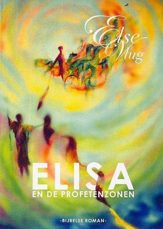 Elisa en de profetenzonen - Else Vlug |