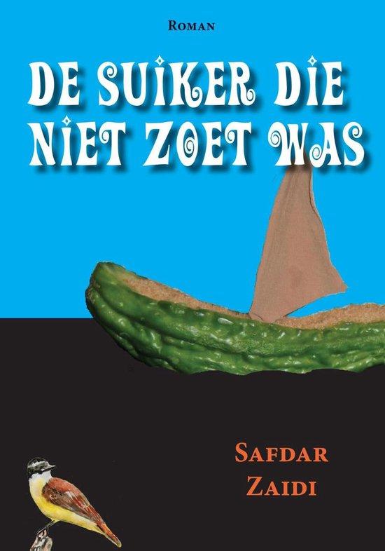 De suiker die niet zoet was - Safdar Zaidi |