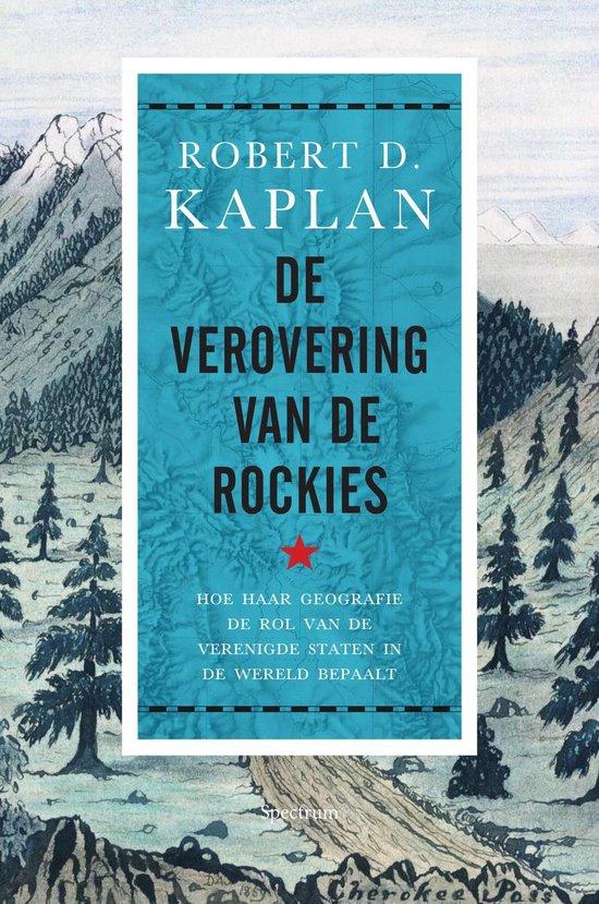 De verovering van de Rockies - Robert Kaplan |