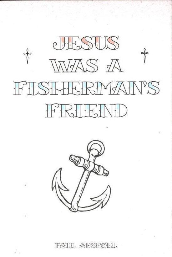 Jesus was a fisherman's friend - Paul Abspoel pdf epub