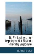 No Vvhippinge, Nor Trippinge