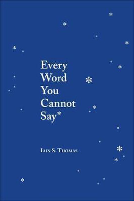 Boek cover Every Word You Cannot Say van Iain S. Thomas (Paperback)