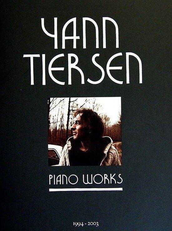 Afbeelding van Yann Tiersen - Piano Works 1994-2003
