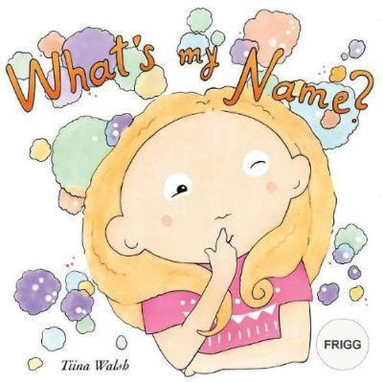 What's My Name? Frigg