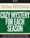 Perfect 10 Cozy Mystery for Each Season Plots #39-7 ''AN AFTERNOON AT THE OPERA – A HOMER AND BELLA SUMMER MYSTERY''