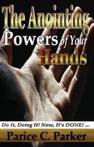 The Anointing Powers of Your Hands