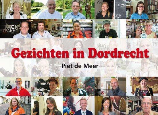 Gezichten in Dordrecht - Piet De Meer |
