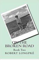 Boek cover On The Broken Road van Robert Longpré