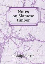 Notes on Siamese Timber
