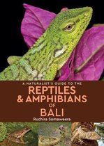A Naturalist's Guide to the Reptiles & Amphibians of bali