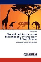 The Cultural Factor in the Semiotics of Contemporary African Drama